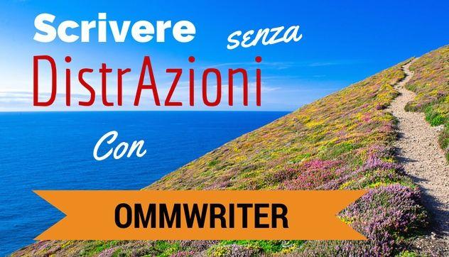 Scrivere senza Distrazioni con OmmWriter