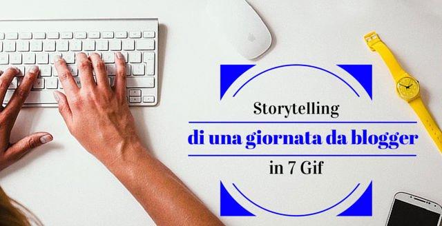 Storytelling di una giornata da blogger in 7 Gif