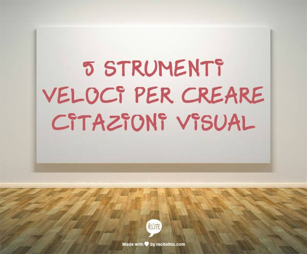 5 strumenti veloci per creare citazioni visual