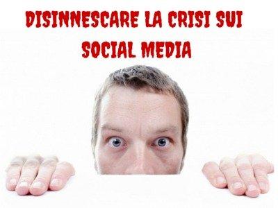Disinnescare la crisi sui Social Media