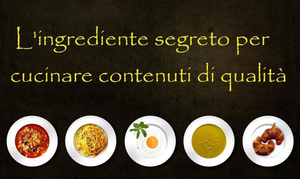 L'ingrediente segreto per cucinare contenuti di qualità