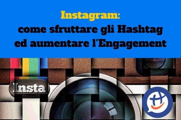 Instagram-come-sfruttare-gli-Hashtag-ed-aumentare-engagement