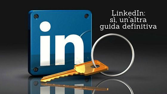 LinkedIn-sì, un'altra guida definitiva