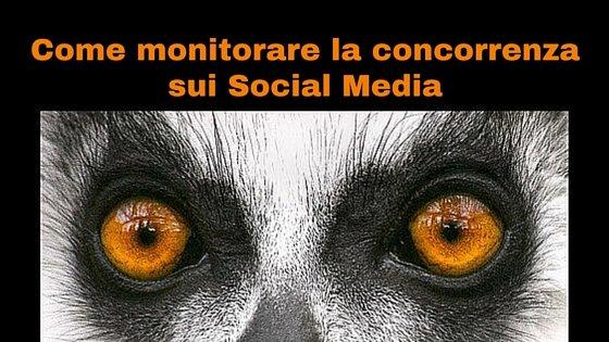 Come monitorare la concorrenza sui Social Media