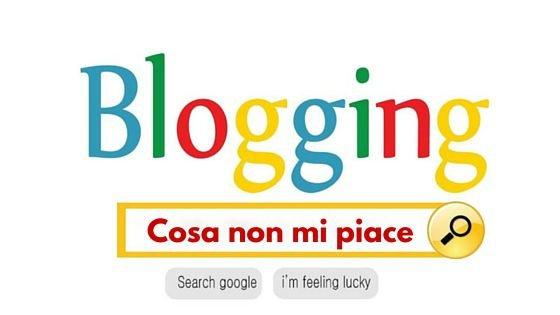 Cosa non mi piace del Blogging