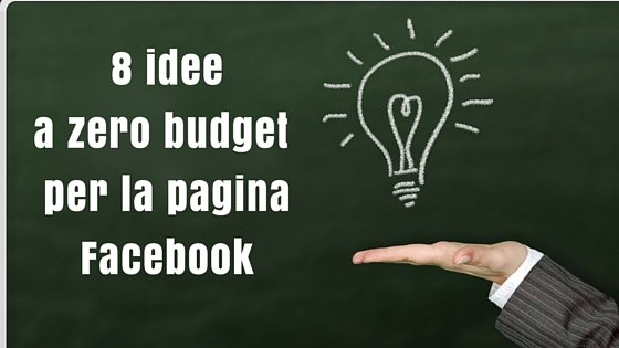 8 idee a zero budget per la pagina Facebook