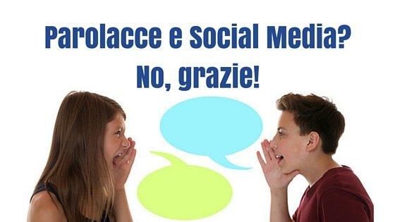 Parolacce e Social Media- No, grazie