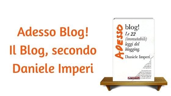 Adesso blog! Le 22 (immutabili) leggi del blogging