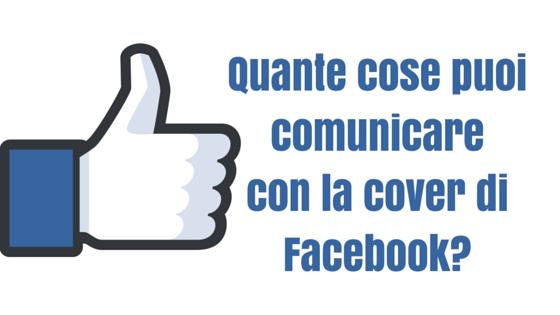 Quante cose puoi comunicare con la cover di Facebook?