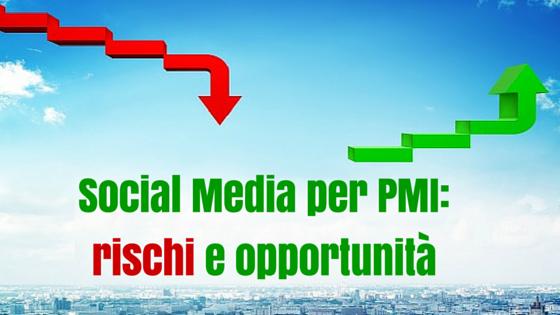 Social Media e PMI: rischi e opportunità
