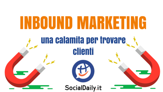 Inbound marketing- una calamita per trovare clienti