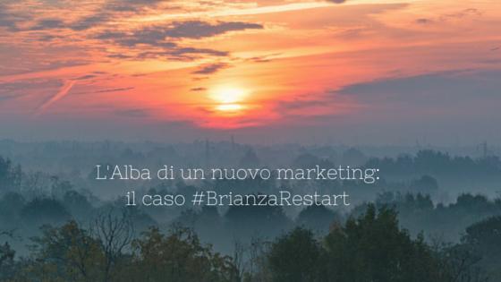 L'Alba di un nuovo Marketing- il caso #BrianzaRestart