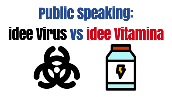 Public Speaking- idee Virus, idee Vitamina