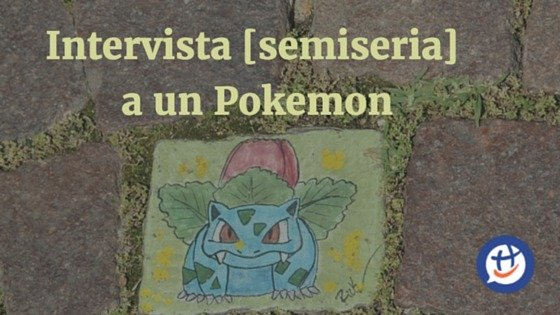 Intervista [semiseria] a un Pokemon