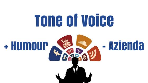 Tone of Voice: più Humour, meno Azienda