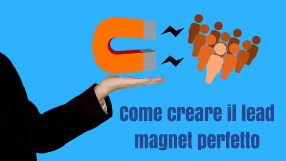 Come creare il lead magnet perfetto