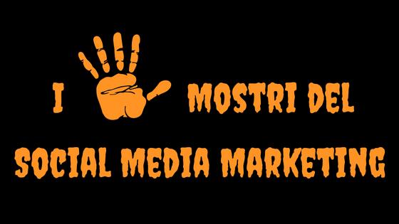 I 5 Mostri del Social Media Marketing