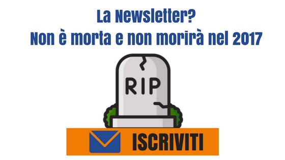 La Newsletter- Non è morta e non morirà nel 2017