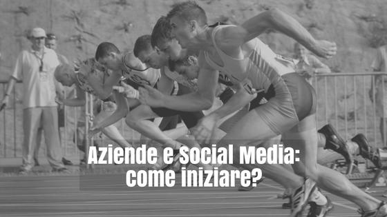Aziende e Social Media: come iniziare?