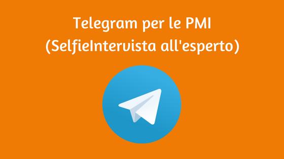 Telegram per le PMI (SelfieIntervista all'esperto)