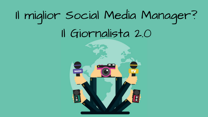 Il miglior Social Media Manager? Il Giornalista 2.0