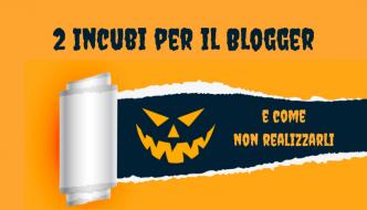 2 incubi per il blogger (e come non realizzarli)