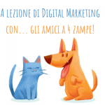 A lezione di Digital Marketing con... gli amici a 4 zampe!