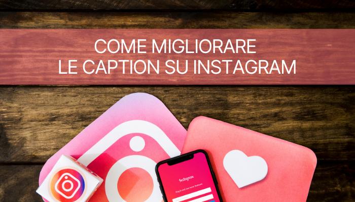 Come migliorare le caption su Instagram